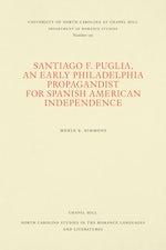 Santiago F. Puglia, An Early Philadelphia Propagandist for Spanish American Independence