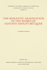 The Romantic Imagination in the Works of Gustavo Adolfo Bécquer