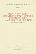 Mystification et Créativité dans l'oeuvre romanesque de Marguerite Yourcenar