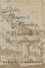 Raza, Género e Hibridez en El Lazarillo de ciegos caminantes