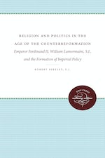 Religion and Politics in the Age of the Counterreformation