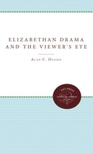Elizabethan Drama and the Viewer's Eye