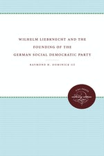 Wilhelm Liebknecht and the Founding of the German Social Democratic Party