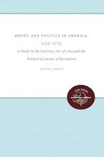 Money and Politics in America, 1755-1775