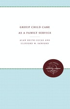 Group Child Care as a Family Service