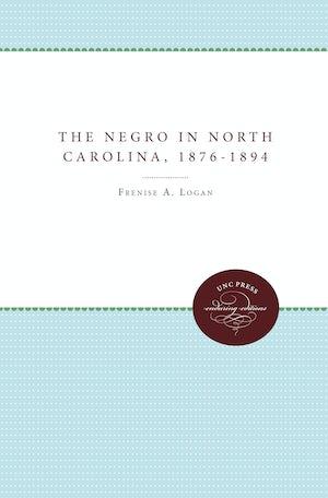 The Negro in North Carolina, 1876-1894