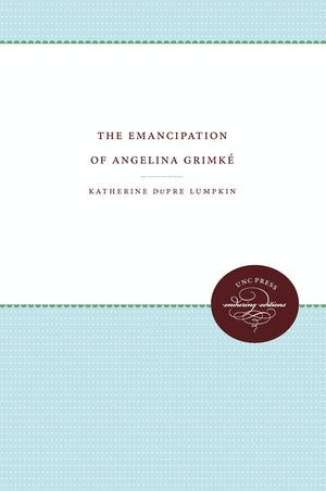 The Emancipation of Angelina Grimké
