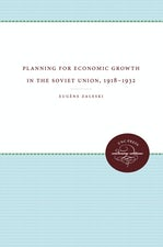 Planning for Economic Growth in the Soviet Union, 1918-1932