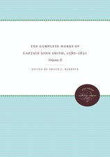 The Complete Works of Captain John Smith, 1580-1631, Volume II