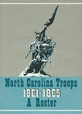 North Carolina Troops, 1861–1865: A Roster, Volume 6