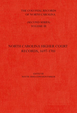 The Colonial Records of North Carolina, Volume 3