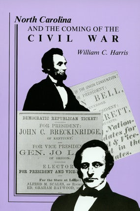 North Carolina and the Coming of the Civil War