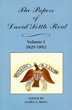 The Papers of David Settle Reid, Volume 1