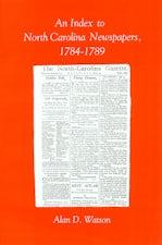 An Index to North Carolina Newspapers, 1784-1789