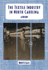 The Textile Industry in North Carolina