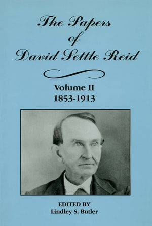 The Papers of David Settle Reid, Volume 2