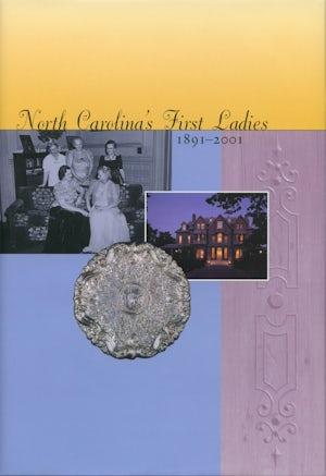 North Carolina's First Ladies, 1891-2001
