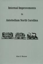 Internal Improvements in Antebellum North Carolina