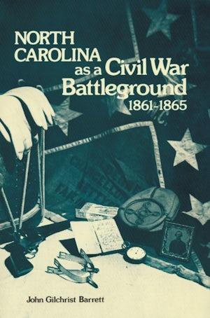 North Carolina as a Civil War Battleground, 1861-1865