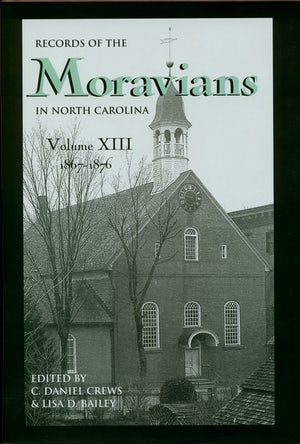 Records of the Moravians in North Carolina, Volume 13