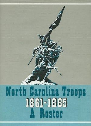 North Carolina Troops, 1861–1865: A Roster, Volume 17