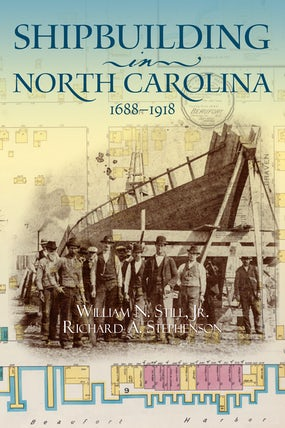 Shipbuilding in North Carolina, 1688-1918