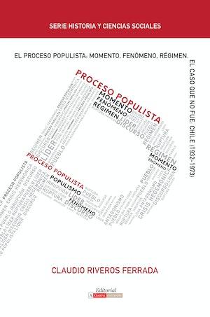 El proceso populista: Momento, fenómeno y régimen