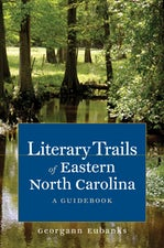 Literary Trails of Eastern North Carolina