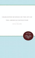 Charleston Business on the Eve of the American Revolution