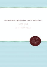 The Prohibition Movement in Alabama, 1702-1943
