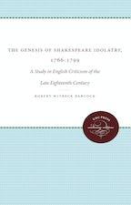 The Genesis of Shakespeare Idolatry, 1766-1799