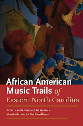 African American Music Trails of Eastern North Carolina