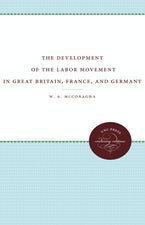 The Development of the Labor Movement in Great Britain, France, and Germany