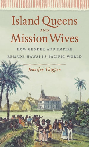 Island Queens and Mission Wives