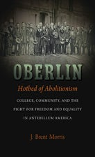 Oberlin, Hotbed of Abolitionism