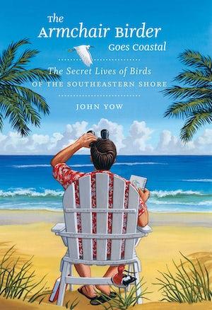 The Armchair Birder Goes Coastal