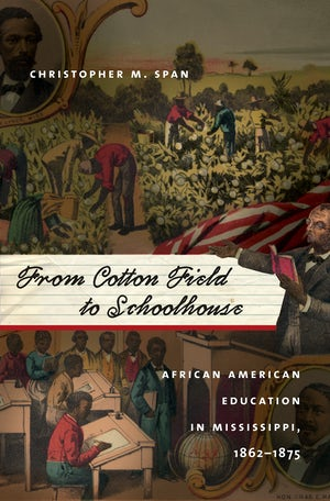 Image result for From Cotton Field to Schoolhouse: African American Education in Mississippi, 1862-1875 Christopher M. Span