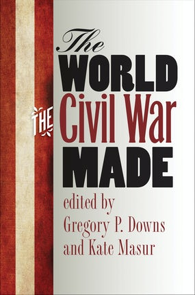 The World the Civil War Made
