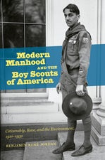 Modern Manhood and the Boy Scouts of America