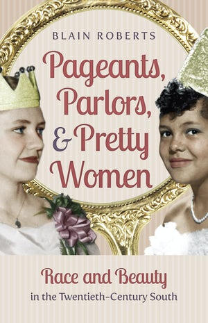 Pageants, Parlors, and Pretty Women