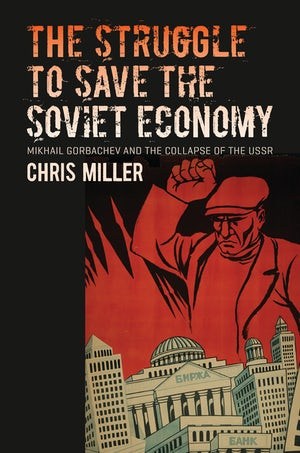 The Struggle to Save the Soviet Economy | Chris Miller