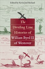 The Dividing Line Histories of William Byrd II of Westover