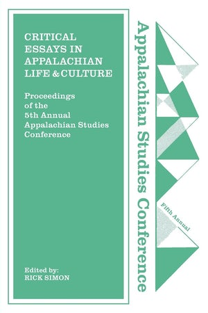 Critical Essays in Appalachian Life and Culture