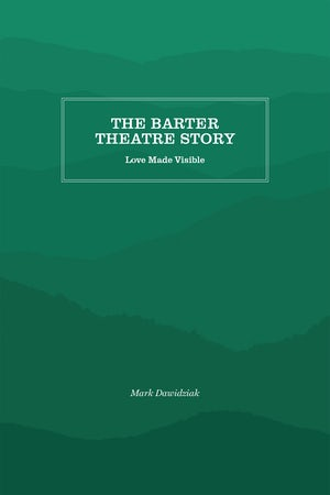 The Barter Theatre Story