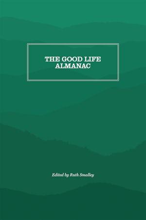 The Good Life Almanac