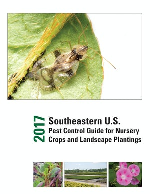 2017 Southeastern U.S. Pest Control Guide for Nursery Crops and Landscape Plantings