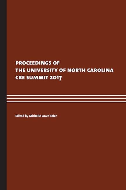 Proceedings of the UNC CBE Summit 2017