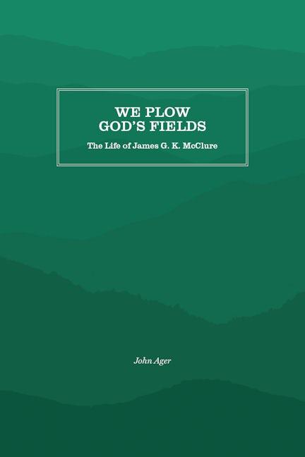 We Plow God's Fields