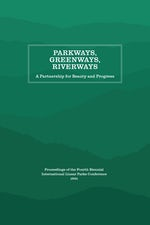 Parkways, Greenways, Riverways