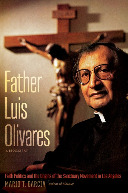 Father Luis Olivares, a Biography